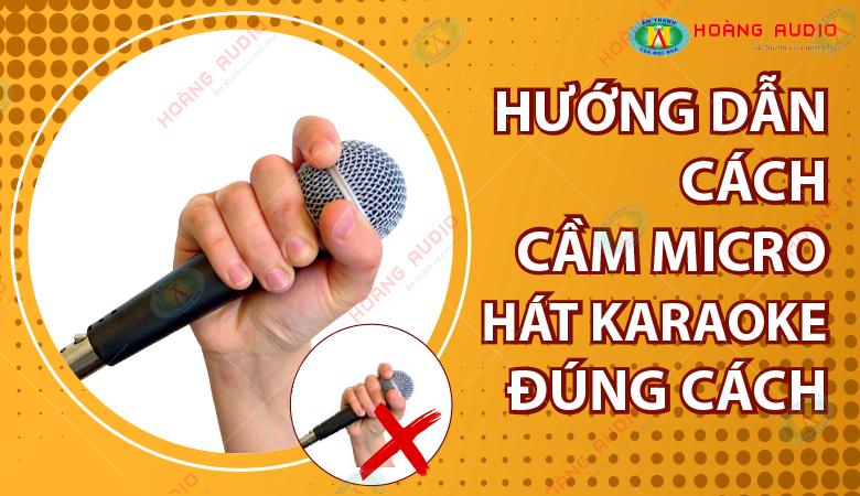 Hướng dẫn cách cầm micro hát karaoke đúng cách.780X450