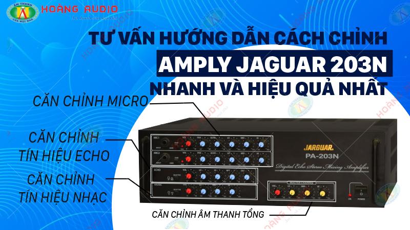Tư vấn hướng dẫn cách chỉnh amply jarguar 203N nhanh và hiệu quả nhất.800x450