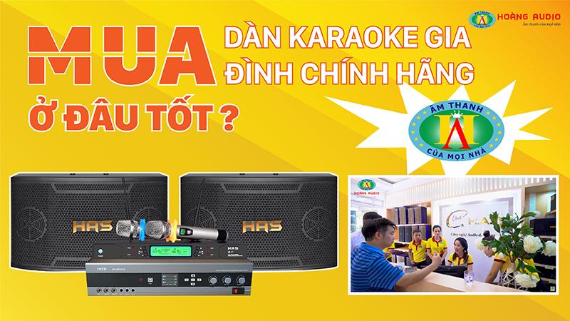 Nên-mua-dàn-karaoke-gia-đình-chính-hãng-ở-đâu-tốt-nhất