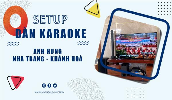 Bộ karaoke chuyên nghiệp cao cấp của gia đình Anh Hưng - Nha Trang