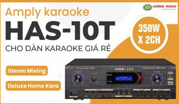 Amply karaoke HAS Home 10T cho dàn karaoke giá rẻ