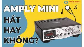 Amply karaoke mini hát có hay không? Giới thiệu một số model nổi trội