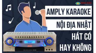 Amply karaoke nội địa Nhật hát có hay không ?