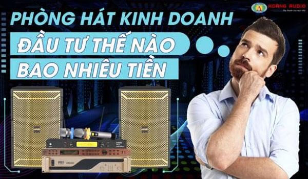 Bộ dàn karaoke cho phòng hát kinh doanh đầu tư như thế nào và bao nhiêu tiền?