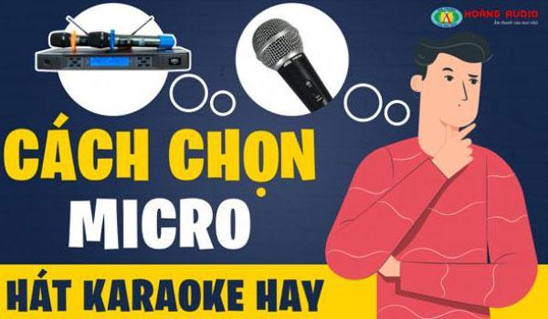 Cách chọn mua micro karaoke hát hay và tốt nhất hiện nay