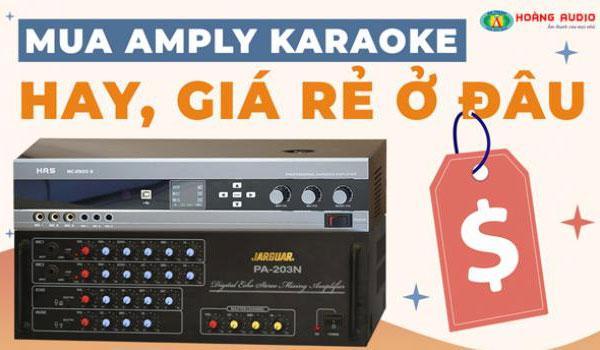 Chọn Mua Amply Hát Karaoke hay giá rẻ ở đâu