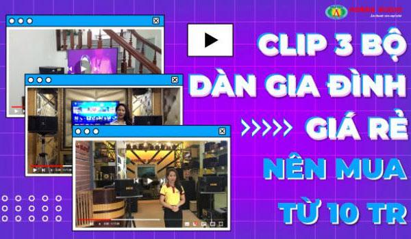 CLIP 3 bộ dàn karaoke gia đình giá rẻ nên mua từ 10 triệu đồng trở lên.
