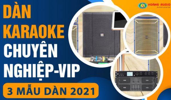 Dàn karaoke chuyên nghiệp - VIP [P5 - 03 Mẫu dàn karaoke 2019]