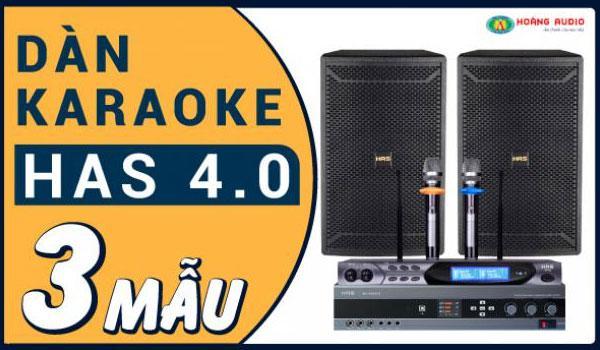 Dàn karaoke gia đình HAS 4.0 Siêu VIP [P4- 03 Mẫu Dàn karaoke 2019]