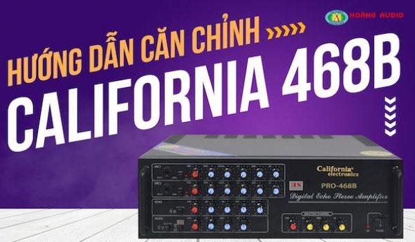 Hướng dẫn cách căn chỉnh amply karaoke California Pro 468B