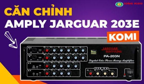 Hướng dẫn cách chỉnh cơ bản amply Jarguar PA 203N đơn giản nhất
