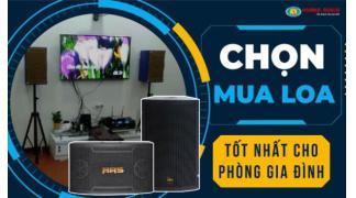 Hướng dẫn chọn mua loa karaoke tốt nhất cho phòng hát gia đình