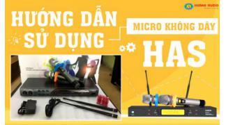 Hướng dẫn sử dụng bộ micro không dây HAS