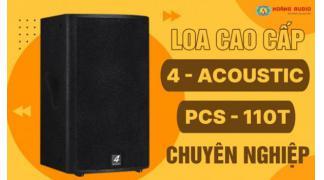 Loa karaoke cao cấp 4-Acoustic 110T dàn karaoke chuyên nghiệp.