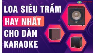 Loa Siêu trầm karaoke hay nhất cho bộ dàn karaoke gia đình chuẩn