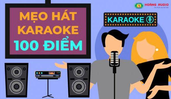 Mẹo hát karaoke 100 điểm - Hướng dẫn hát karaoke hay như ca sĩ