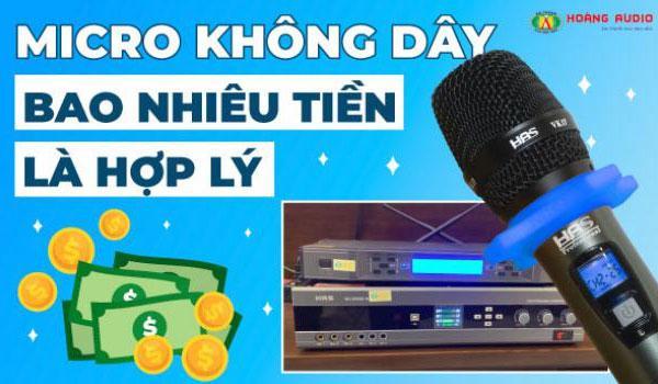 Micro không dây bao nhiêu tiền cho bộ dàn karaoke là hợp lý