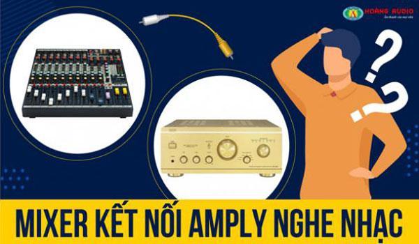 Mixer, Vang (số, cơ) karaoke có kết nối được với amply nghe nhạc