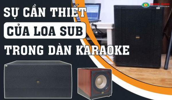 Sự cần thiết của loa sub trong hệ thống dàn karaoke