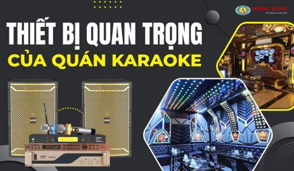 Thiết bị âm thanh quan trọng của quán karaoke