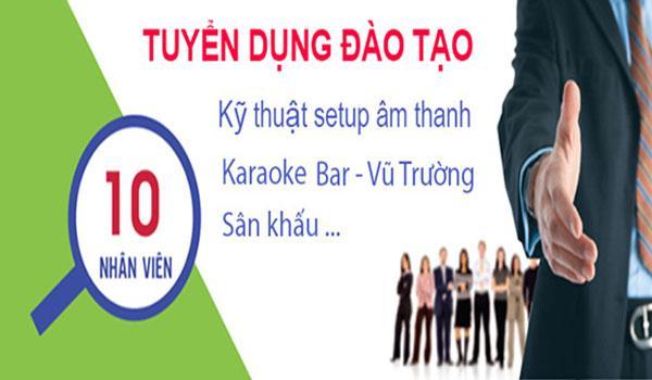 Thông tin tuyển dụng đào tạo kỹ thuật viên Setup âm thanh karaoke