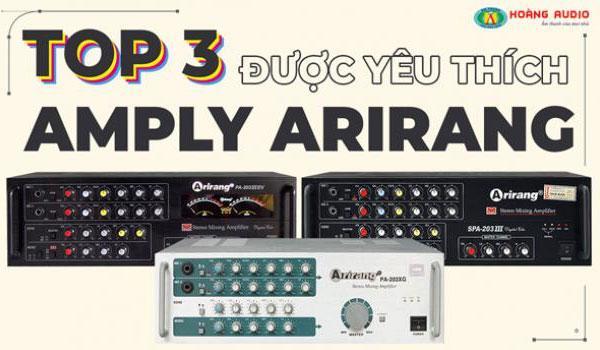 Top 3 chiếc Amply Arirang được yêu thích nhất