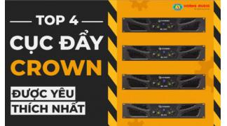 Tốp 4 dòng cục đẩy công suất Crown được yêu thích nhất