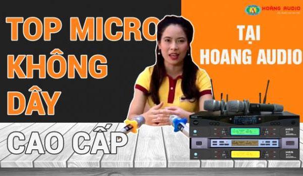 TOP những dòng Micro karaoke không dây cao cấp tại Hoàng Audio