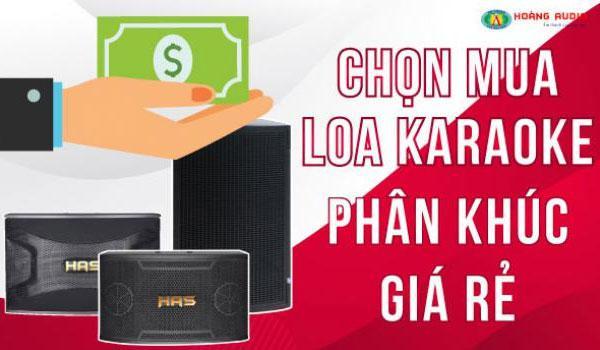 Tư vấn chọn mua loa karaoke gia đình phân khúc giá rẻ?